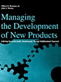 img - for Managing Development New Products: Achieving Speed and Quality Simultaneously Through Multifunctional Teamwork by Milton D. Rosenau (1993-09-01) book / textbook / text book