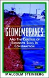 img - for Geomembranes and the Control of Expansive Soils 1st edition by Steinberg, Malcolm (1998) Hardcover book / textbook / text book