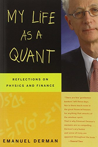My Life as a Quant: Reflections on Physics and Finance (Models Behaving Badly compare prices)