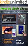 How To Etch Glass: A Guide to Persona...