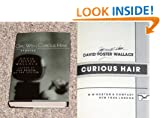 THE GIRL WITH CURIOUS HAIR, David Foster WALLACE