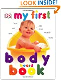 My First Body Board Book (My 1st Board Books)