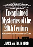 Unexplained Mysteries of the 20th Century (0809241137) by Bord, Janet