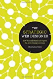 The Strategic Web Designer: How to Confidently Navigate the Web Design Process (1440315027) by Butler, Christopher