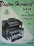 img - for Victor Herbert Album for Wurlitzer Organs book / textbook / text book