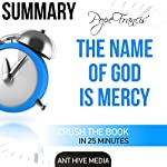 Pope Francis' The Name of God Is Mercy Summary |  Ant Hive Media
