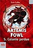 "Afficher ""Artemis Fowl n° 5 Colonie perdue"""