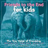 Friends to the End for Kids: The True Value of Friendship (0740756710) by Bradley Trevor Greive