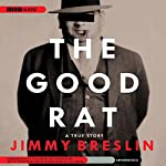 The Good Rat: A True Story | Jimmy Breslin