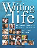 img - for Writing Your Life: Autobiographical Writing Activities for Young People book / textbook / text book
