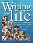 Writing Your Life: Autobiographical W...