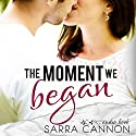 The Moment We Began: Fairhope Book 2 Audiobook by Sarra Cannon Narrated by Carly Robins