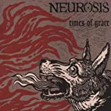 Times of Grace by Neurosis (1999-04-26)