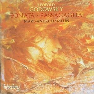 Godowsky: Sonata & Passacaglia