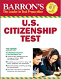 img - for Barron's U.S. Citizenship Test (Barron's United States Citizenship Test) by Alesi M.B.A., Gladys (2008) Paperback book / textbook / text book