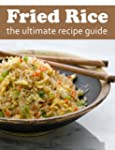 Fried Rice :The Ultimate Recipe Guide...