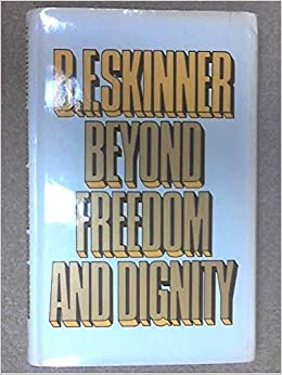 Beyond Freedom And Dignity Summary