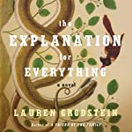 The Explanation for Everything | Lauren Grodstein