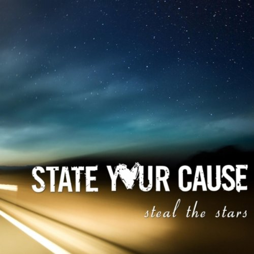 State Your Cause - Steal The Stars (2012)