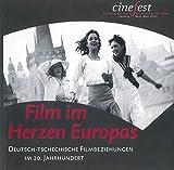 Image de Film im Herzen Europas: Deutsch-Tschechische Filmbeziehungen im 20. Jahrhundert (Katalog zu CineFest