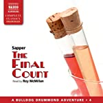 The Final Count: Bulldog Drummond, Book 4 (       UNABRIDGED) by Sapper Narrated by Roy McMillan