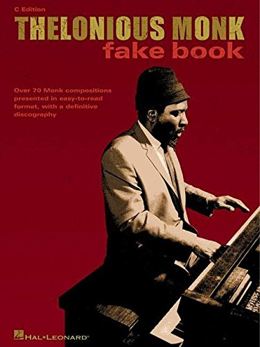 Thelonious Monk Fake Book: C Edition (Fake Books)