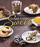 Something Sweet: Desserts, Baked Goods, and Treats for Every Occasion