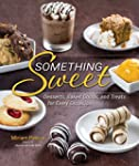 Something Sweet: Desserts, Baked Good...