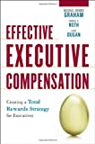 img - for Effective Executive Compensation: Creating a Total Rewards Strategy for Executives book / textbook / text book