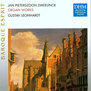 Jan Pieterszoon Sweelinck : Works for Organ (Oeuvres pour orgue)