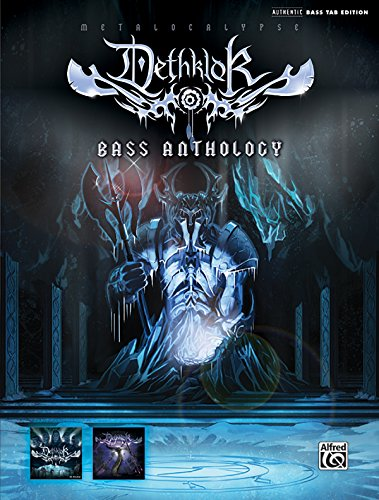 Dethklok Bass Anthology: Metalpocalypse (Authentic Bass Tab Editions)