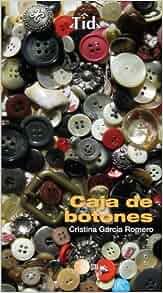 Caja de botones (Spanish Edition): Cristina García Romero