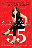 What's Age Got to Do with It?: Living Your Healthiest and Happiest Life