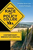 img - for When Race and Policy Collide: Contemporary Immigration Debates book / textbook / text book
