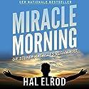 Miracle Morning: Die Stunde, die alles verändert Hörbuch von Hal Elrod Gesprochen von: Uwe Daufenbach