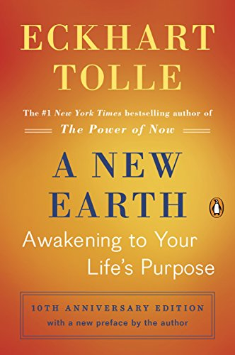 A New Earth: Awakening to Your Life's Purpose (Oprah's Book Club, Selection 61), Eckhart Tolle