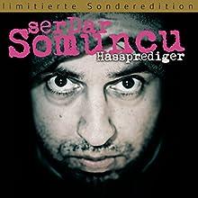 Hassprediger: Ein demagogischer Blindtest Hörspiel von Serdar Somuncu Gesprochen von: Serdar Somuncu