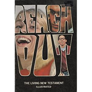 Reach Out: The Living New Testament