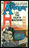 The Death Machine (The Avenger #32) (0446757705) by Kenneth Robeson