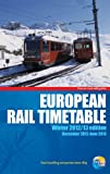 European Rail Timetable Winter 2012/13: Rail and Ferry Services Throughout Europe, an Expanded Edition of the Monthly Euro...
