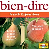 echange, troc Pam Bourgeois - Bien-Dire : French Expressions