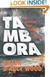 Tambora: The Eruption That Changed th...