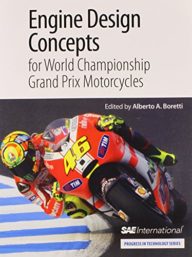 Engine Design Concepts for World Championship Grand Prix Motorcycles (Progress in Technology Series)