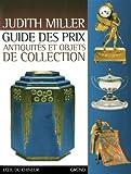 echange, troc Judith Miller - Guide des prix antiquités et objets de collection