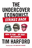 img - for The Undercover Economist Strikes Back: How to Run?or Ruin?an Economy book / textbook / text book