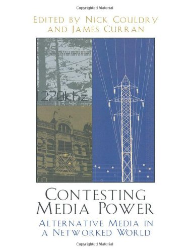 Contesting Media Power: Alternative Media in a Networked...