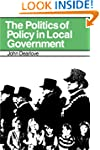 The Politics of Policy in Local Gover...