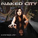 Crawlin' by NAKED CITY (2008-05-03)