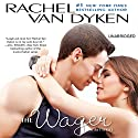 The Wager: The Bet series: Book 2 Audiobook by Rachel Van Dyken Narrated by Tanya Eby