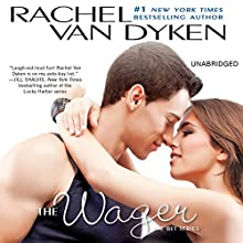 The Wager: The Bet series: Book 2 (       UNABRIDGED) by Rachel Van Dyken Narrated by Tanya Eby